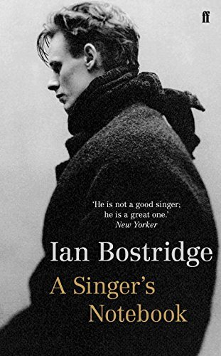 A Singer's Notebook by Ian Bostridge (2011-09-01)