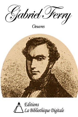 Livres Oeuvres de Gabriel Ferry pdf ebook