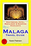 Malaga, Costa del Sol, Spain Travel Guide - Sightseeing, Hotel, Restaurant & Shopping Highlights (Illustrated) (English Edition)