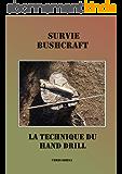 Survie et Bushcraft : la technique du hand drill