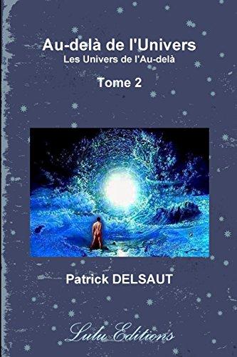 Au-delà de l'Univers - Tome 2 (Noir et Blanc) par Patrick DELSAUT