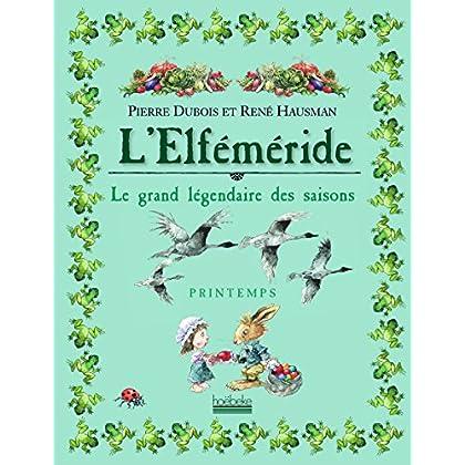 L'Elféméride - Printemps: Le grand légendaire des saisons