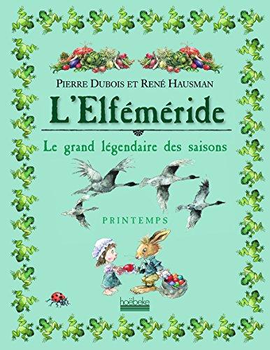 L'Elféméride - Printemps: Le grand légendaire des saisons par Pierre Dubois