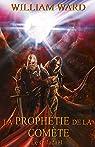 La Prophétie de la Comète: Le Galadaël - Tome 1 par Ward