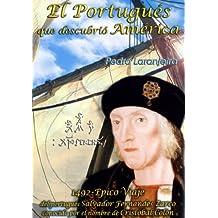 Cristóbal Colón - El Portugués que descubrió América