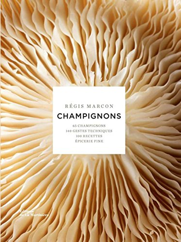 Champignons - 65 champignons par Regis Marcon
