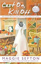 Cast On, Kill Off (A Knitting Mystery) by Maggie Sefton (2012-06-05)