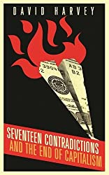 Seventeen Contradictions and the End of Capitalism by David Harvey (2014-04-03)