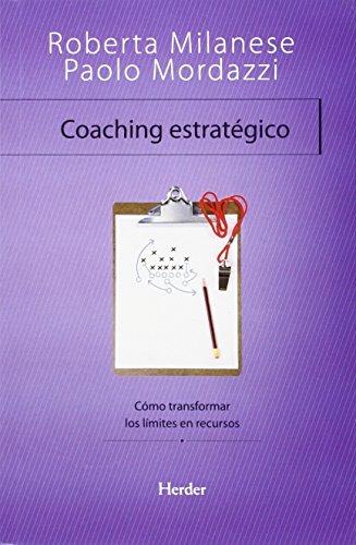 Coaching Estratégico. Cómo transformar los límites en recursos (Terapia Breve)