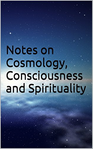 notes-on-cosmology-consciousness-and-spirituality-english-edition
