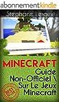 Minecraft: Guide Non-Officiel Sur Min...