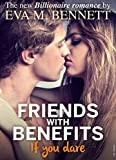 Friends with Benefits, if you dare - Part 1
