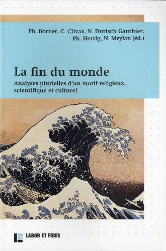 la-fin-du-monde-analyses-plurielles-dun-motif-religieux-scientifique-et-culturel