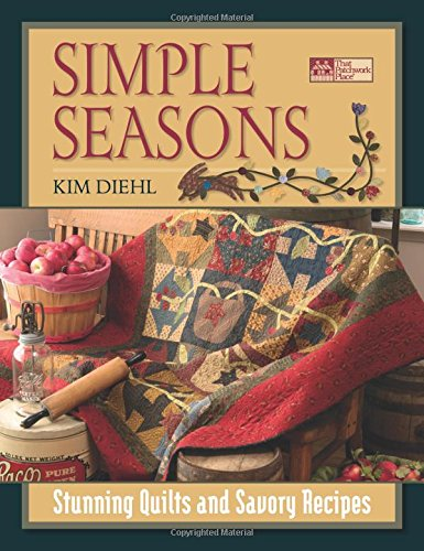 Simple Seasons: Stunning Quilts and Savory Recipes por Kim Diehl