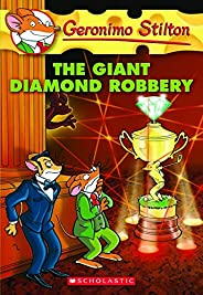 The Giant Diamond Robbery: 44 (Geronimo Stilton)