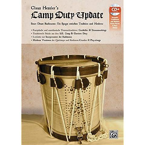 Claus Hessler's Camp Duty Update: Snare Drum Rudiments: Ein Spagat zwischen Tradition und Moderne Europäische und amerikanische Trommeltradition: ... und Rudiment-Klassiker &