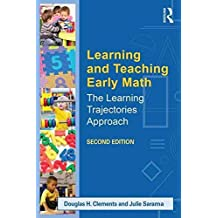 [Learning and Teaching Early Math: The Learning Trajectories Approach] (By: Douglas H. Clements) [published: May, 2014]