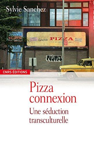 Pizza connexion: Une séduction transculturelle (Sociologie