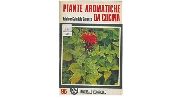 Piante aromatiche da cucina. In appnedice piante da stupefacenti ...