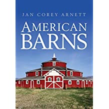 American Barns (Shire USA, Band 751)