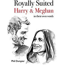 Royally Suited: Harry and Meghan in their own words