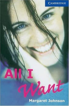 All I Want Level 5 (Cambridge English Readers) von [Johnson, Margaret]