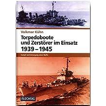 ZEITGESCHICHTE - Torpedoboote und Zerstörer im Einsatz 1939-1945 - Kampf und Untergang einer Waffe - FLECHSIG Verlag (Flechsig - Geschichte/Zeitgeschichte)