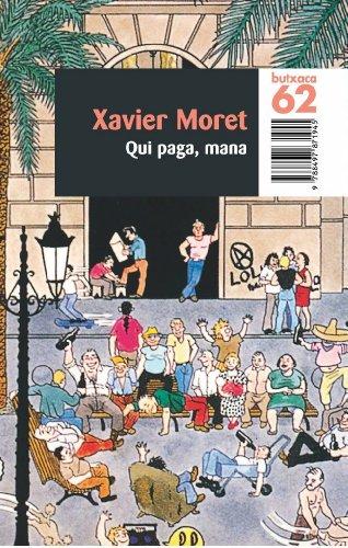 Qui paga, mana (BUTXACA) (Catalan Edition) por Xavier Moret i Ros