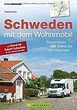 Schweden mit dem Wohnmobil: Traumrouten von Skåne bis zum Siljansee, der Schweden Wohnmobil Reiseführer inkl. neue Hafenstellplätze von Thomas Kliem (15. September 2014) Taschenbuch