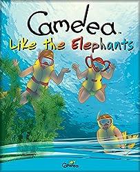 Camelea Like the Elephants