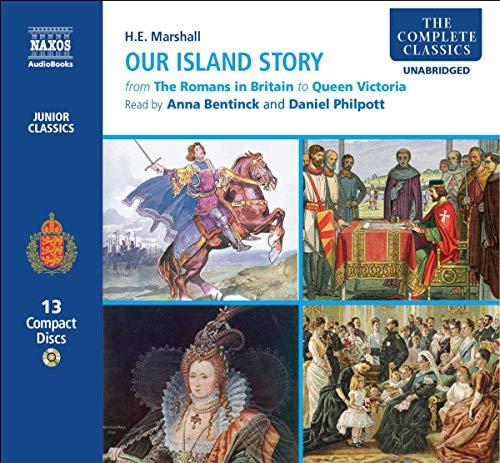 Our Island Story 13d (Naxos Junior Classics) (Complete Classics)