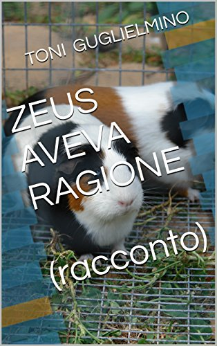 ZEUS AVEVA RAGIONE  (racconto) (Nuotare Vol. 7) (Italian Edition) por TONI GUGLIELMINO