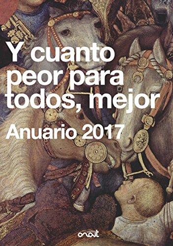 Y cuanto peor para todos, mejor: Anuario 2017 por Fran Pinto
