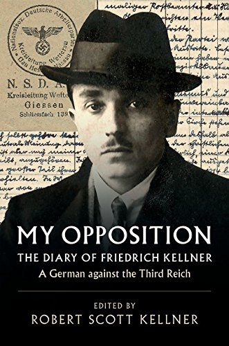 My Opposition: The Diary of Friedrich Kellner - A German against the Third Reich por Friedrich Kellner