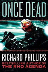 Once Dead (The Rho Agenda Inception) by Richard Phillips (2014-08-19)