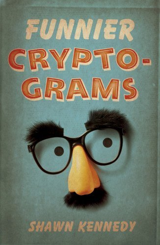Funnier Cryptograms by Kennedy, Shawn (2013) Paperback