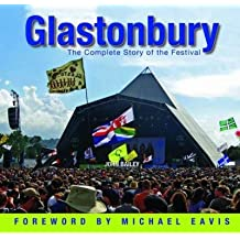 [(Glastonbury: The Complete History of the Festival * * )] [Author: John Bailey] [Oct-2013]