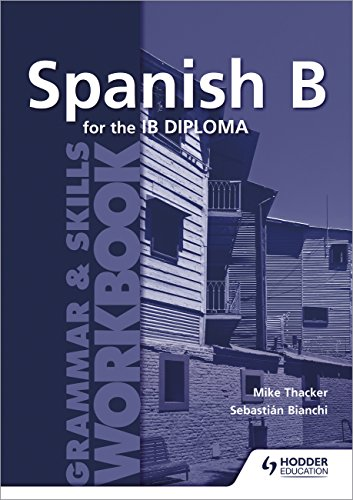 Spanish B for the IB Diploma Grammar & Skills Workbook
