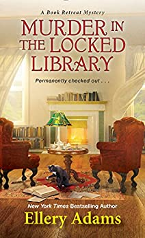 Murder in the Locked Library (A Book Retreat Mystery 4) by [Adams, Ellery]