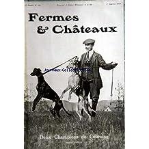 FERMES ET CHATEAUX [No 101] du 01/01/1914 - CHEZ UN HORTICULTEUR JAPONAIS - LA MORT DES ARBRES PAR CUNISSET-CARNOT - LE GOLF DE CALLIERES PAR CLUB - UN ETAT CIVIL POUR LES CHIENS PAR SEE - LE CHATEAU DE SULLY PAR LETELLIER - LES JARDINS JAPONAIS PAR BELA - LE CHIEN DE CONTRE-BRACONNAGE PAR BENOIST - LES CHIENS DE MODE - LA JUMENTERIE DE TIARET PAR BEUDANT - LA SAISON DE COURSING PAR SLIP