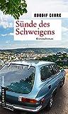 'Sünde des Schweigens: Kriminalroman (...' von 'Rudolf Georg'