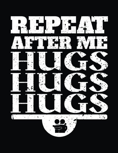 Repeat After Me Hugs Hugs Hugs: Sketch, Draw and Doodle Notebook por Dartan Creations