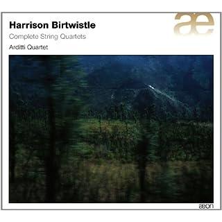 Birtwistle: Die Streichquartette