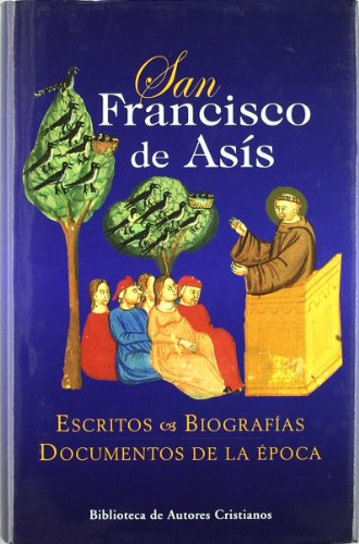 San Francisco de Asís. Escritos. Biografías. Documentos de la época (NORMAL)