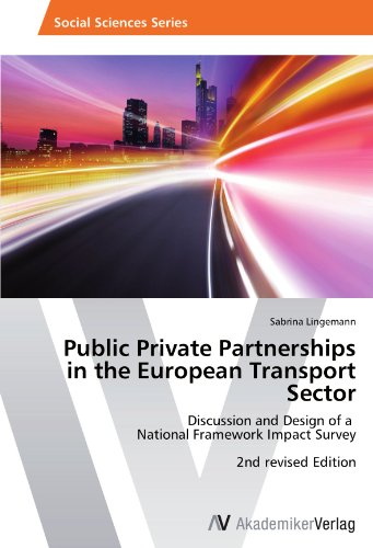 Public Private Partnerships  in the European Transport Sector: Discussion and Design of a   National Framework Impact Survey       2nd revised Edition