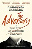 The Adversary: A True Story of Monstrous Deception (Everyman's Library CLASSICS)
