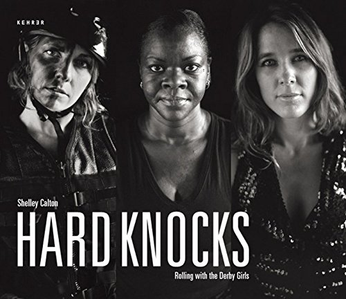 Hard Knocks: Rolling With the Derby Girls di Tracy Xavia Carner,Shelley Calton