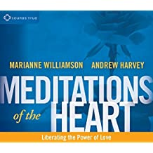 Meditations of the Heart: Liberating the Power of Love by Andrew Harvey (2014-08-01)
