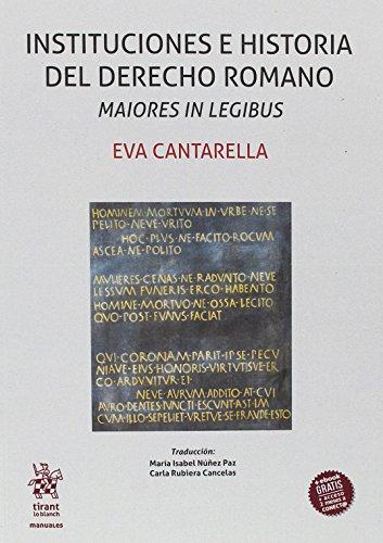 Instituciones e Historia del Derecho Romano Maiores in Legibus (Manuales de Filosofía, Introducción y Teoría del Derecho)