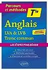 Anglais - Terminale - LVA & LVB - Tronc commun - Nouveaux programmes par Smit